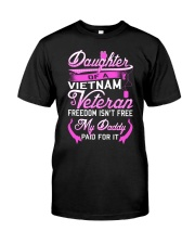 Vietnam Veteran Daughter - My Daddy Paid for it Classic T-Shirt thumbnail