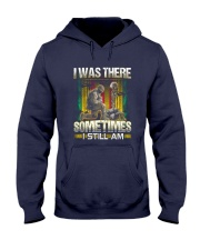Vietnam Vet Was There Hooded Sweatshirt thumbnail