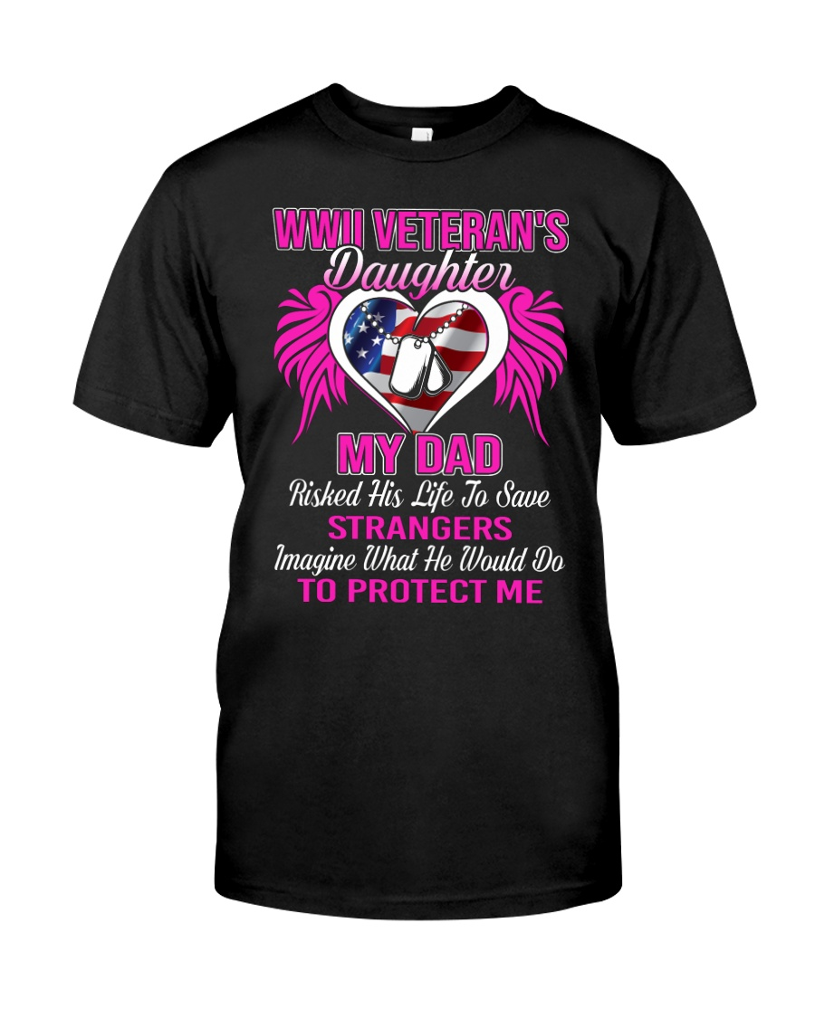 WWII Veteran Protect Daughter Classic T-Shirt
