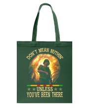 Unless You've Been There Tote Bag thumbnail