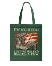I'm No Hero But I've Walked Beside A Few Tote Bag thumbnail