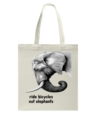 RIDE BICYCLES NOT ELEPHANTS - LIMITED EDITION