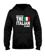 Italian Is Here Hooded Sweatshirt front