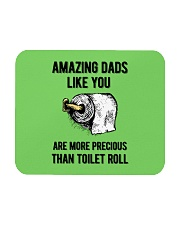 Amazing Dads like You Are Precious Than Toilet Rol Mousepad front
