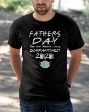 Fathers Day the One Where I was Quarantined 2020 Classic T-Shirt apparel-classic-tshirt-lifestyle-front-50