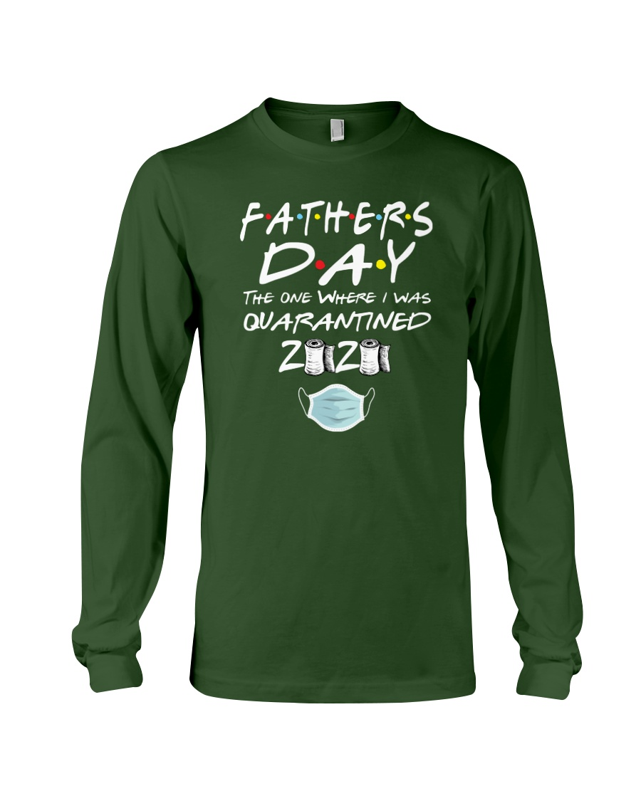 Fathers Day the One Where I was Quarantined 2020 Long Sleeve Tee