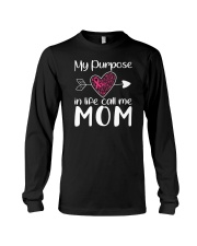 My purpose call me Mom Long Sleeve Tee thumbnail