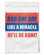 "And one day like a miracle he'll be gone 11.5""x17.5"" Garden Flag thumbnail"