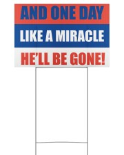 And one day like a miracle he'll be gone 18x12 Yard Sign back