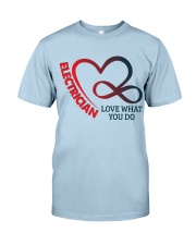 Electrician Love What You Do Classic T-Shirt front