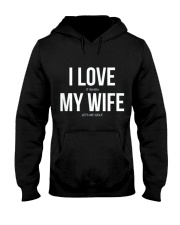 I love my wife Hooded Sweatshirt thumbnail