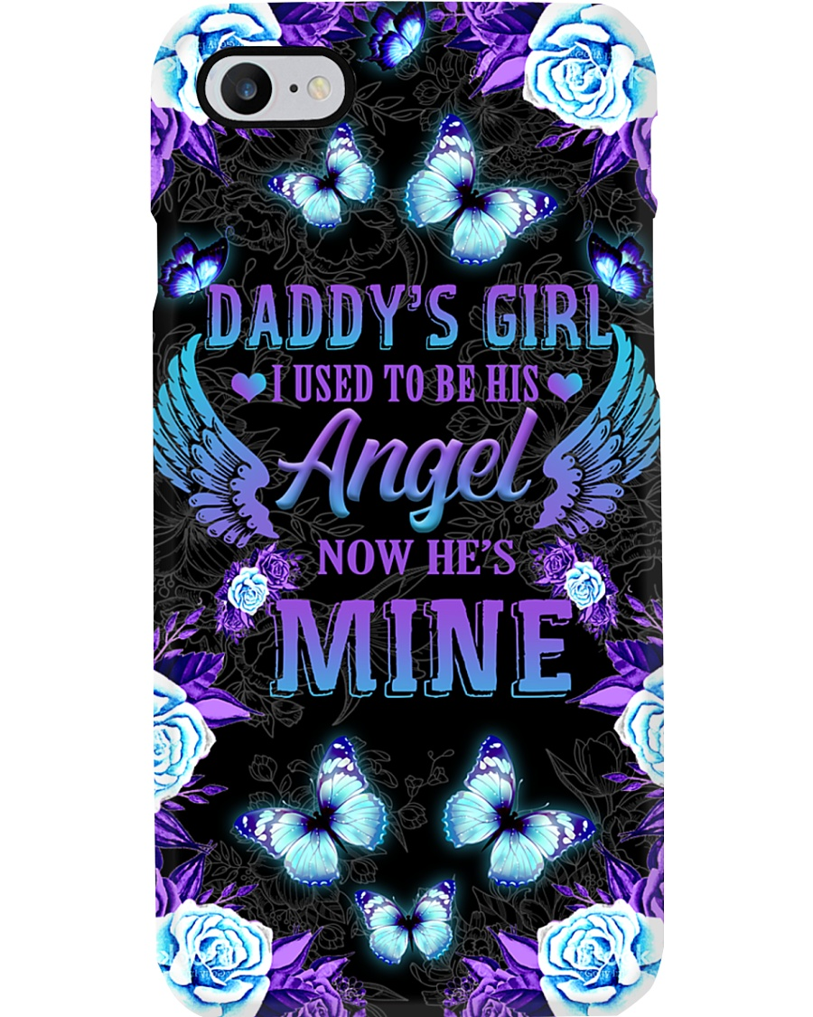 Daddy's Girl I Used To Be His Angel Now He's Mine Phone Case