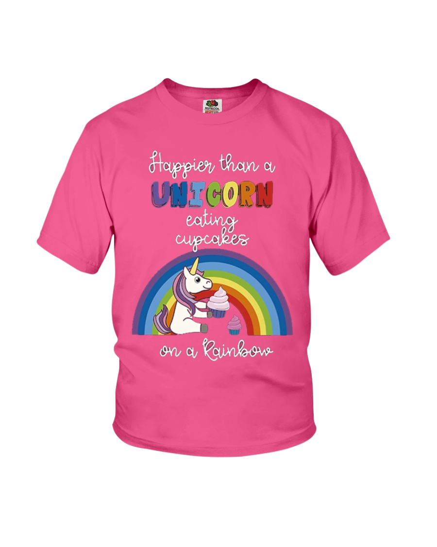 Happier Than A Unicorn Eating Cupcakes - Rainbow Youth T-Shirt