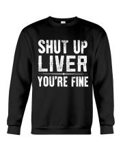 SHUT UP LIVER Crewneck Sweatshirt thumbnail