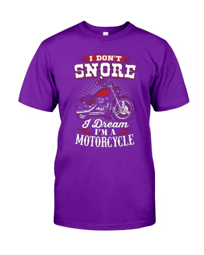 I Don't Snore I Dream I'm A Motorcycle - tshirt