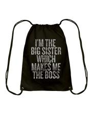 I'm The Big Sister Which Makes Me The Boss Drawstring Bag thumbnail