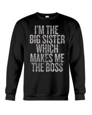 I'm The Big Sister Which Makes Me The Boss Crewneck Sweatshirt thumbnail