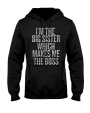 I'm The Big Sister Which Makes Me The Boss Hooded Sweatshirt thumbnail