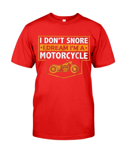 I Don't Snore I Dream I'm A Motorcycle  tee
