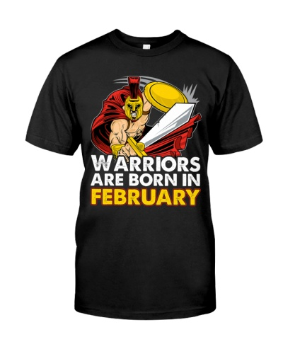 Warriors Are Born In February Shirts and Hoodies