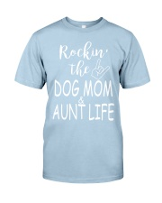 Rockin the dog mom and aunt life Classic T-Shirt thumbnail
