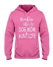 Rockin the dog mom and aunt life Hooded Sweatshirt thumbnail