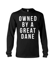 Owned by a Great Dane  Long Sleeve Tee thumbnail