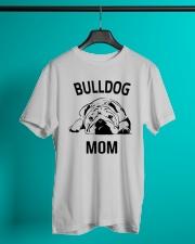 Bulldog T Shirt - Bulldog Mom - English Bulldog  Classic T-Shirt lifestyle-mens-crewneck-front-3