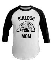Bulldog T Shirt - Bulldog Mom - English Bulldog  Baseball Tee thumbnail