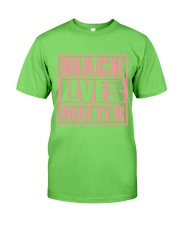 Pink and Green Black Lives Matter Classic T-Shirt front