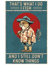 That is what i do i fish 11x17 Poster front