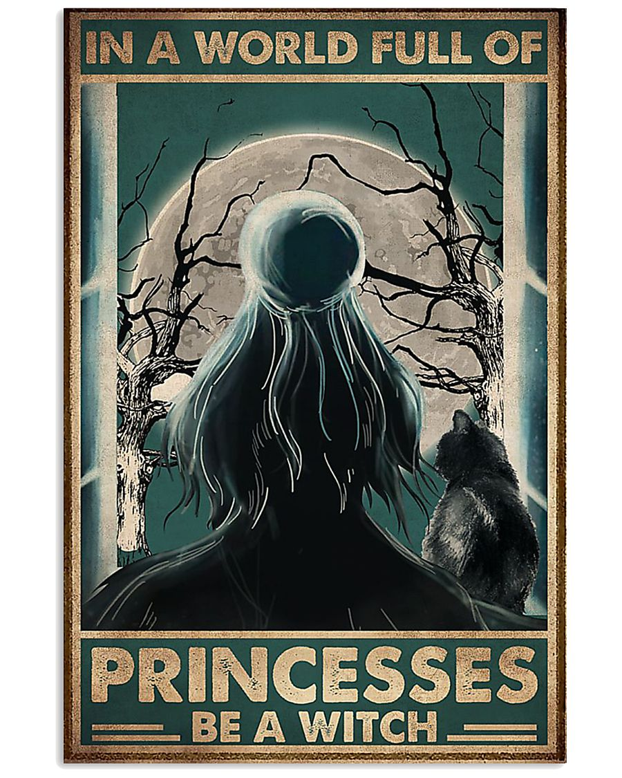 In a world full of princesses be e witch 11x17 Poster