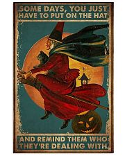 Some Days you just have to put on the hat 11x17 Poster front