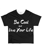 Be Cool and Live your Life All-over T-Shirt front