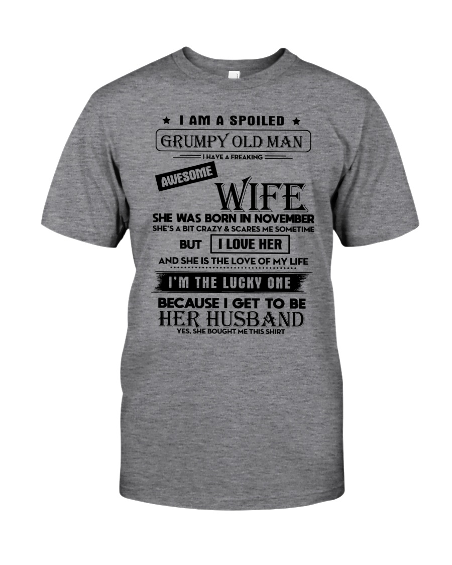 I Am A Spoiled Grumpy Old Man Classic T-Shirt