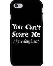 YOU CAN'T SCARE MEE I HAVE DAUGHTERS Phone Case thumbnail