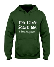 YOU CAN'T SCARE MEE I HAVE DAUGHTERS Hooded Sweatshirt front