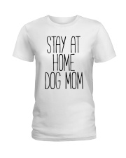 STAY AT HOME DOG MOM Ladies T-Shirt thumbnail
