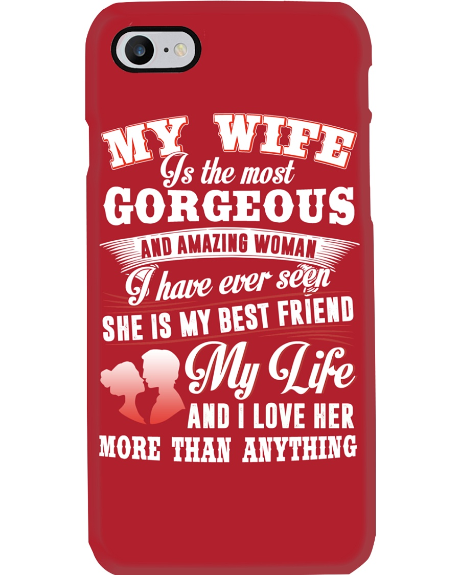 MY WIFE IS THE MOST GORGEOUS AND AMAZING WOMAN Phone Case