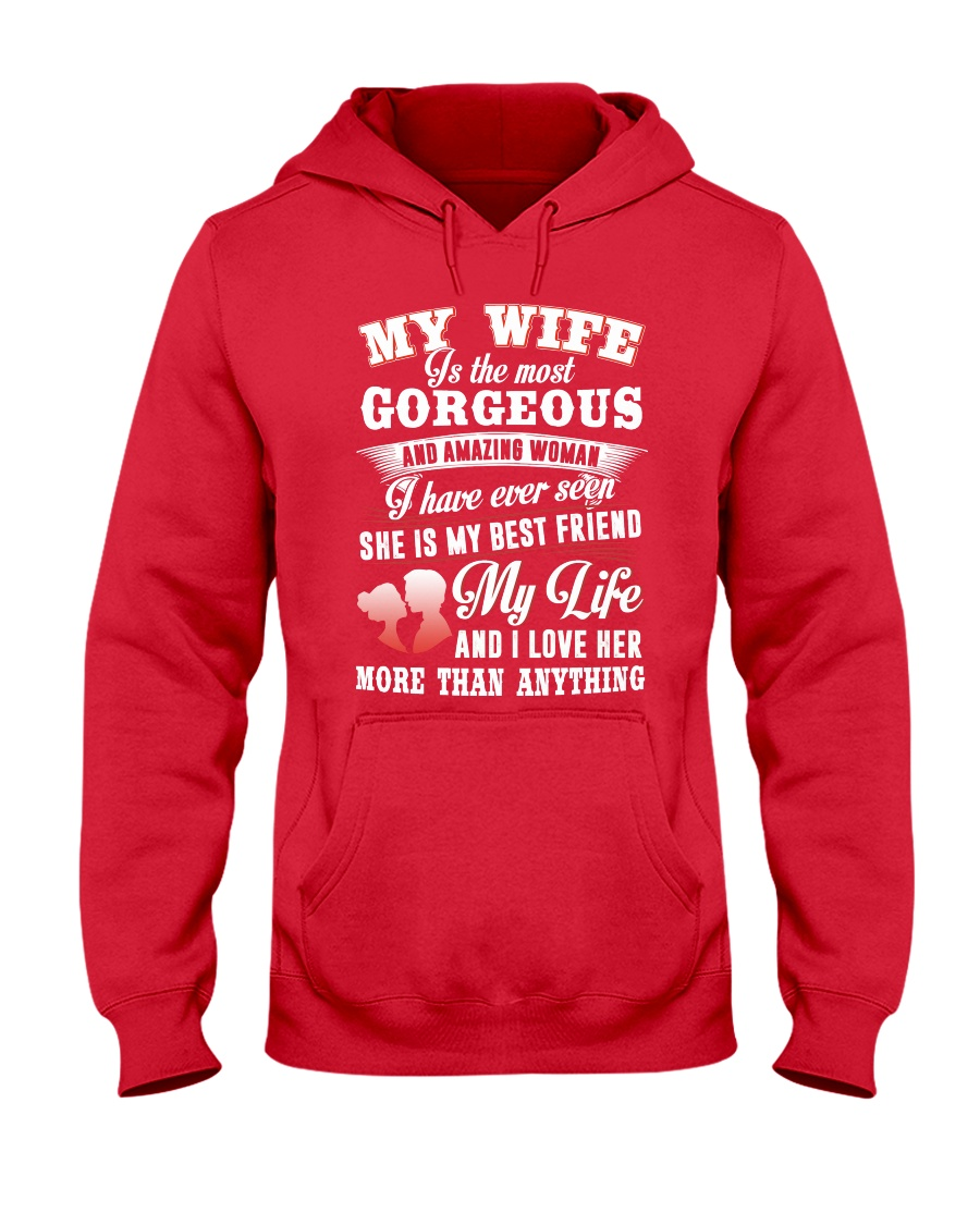 MY WIFE IS THE MOST GORGEOUS AND AMAZING WOMAN Hooded Sweatshirt