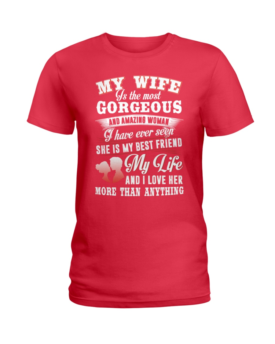 MY WIFE IS THE MOST GORGEOUS AND AMAZING WOMAN Ladies T-Shirt