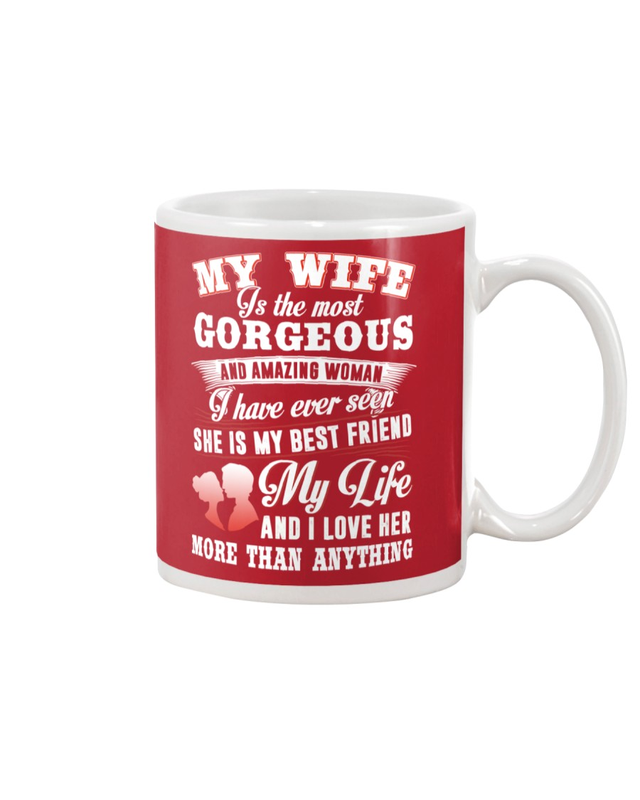 MY WIFE IS THE MOST GORGEOUS AND AMAZING WOMAN Mug
