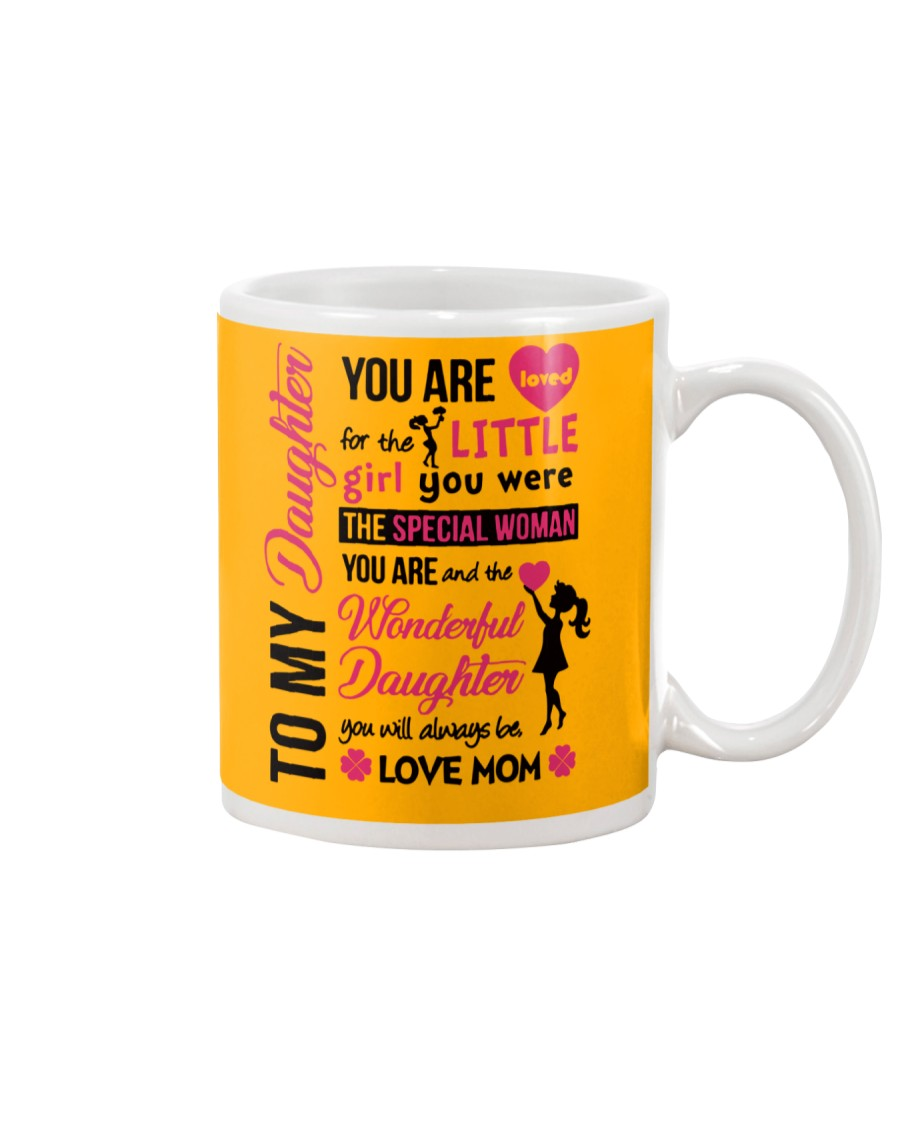 TO MY DAUGHTER YOU'RE LOVED Mug