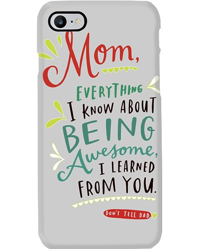 MOM EVERYTHING I KNOW ABOUT BEING AWSOME