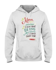 MOM EVERYTHING I KNOW ABOUT BEING AWSOME Hooded Sweatshirt thumbnail