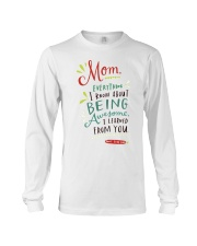 MOM EVERYTHING I KNOW ABOUT BEING AWSOME Long Sleeve Tee thumbnail