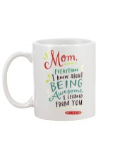 MOM EVERYTHING I KNOW ABOUT BEING AWSOME Mug back
