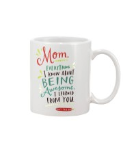 MOM EVERYTHING I KNOW ABOUT BEING AWSOME Mug front