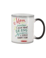MOM EVERYTHING I KNOW ABOUT BEING AWSOME Color Changing Mug thumbnail