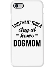 I JUST WANT TO BE A STAY AT HOME DOG MOM Phone Case thumbnail